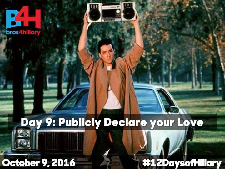 On the Ninth Day of Hillary: Publicly Declare Your Love