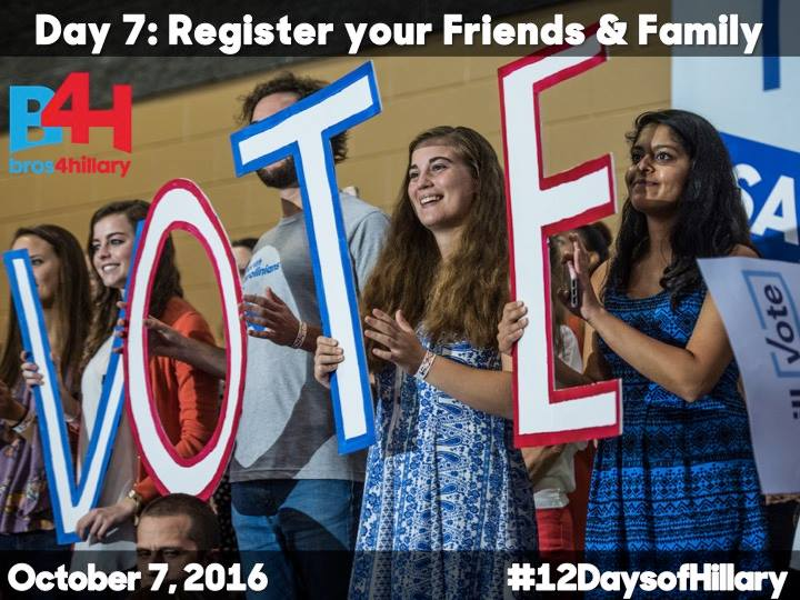 On the Seventh Day of Hillary: Register your Friends and Family
