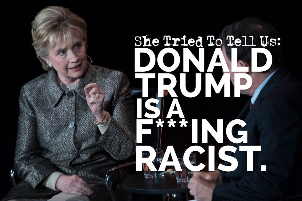 She Tried To Tell Us: Donald Trump Is A F**king Racist!